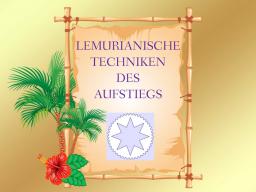 Webinar: LEMURIANISCHE TECHNIKEN DES AUFSTIEGS - Trainer: Saint von Lux