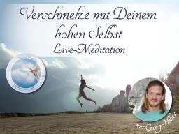 Webinar: Verschmelze mit deinem hohen Selbst - Live-Meditation mit Georg Huber
