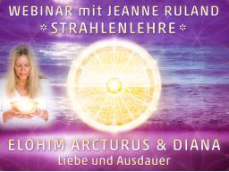 Webinar: Strahlen- und Engellehre | ELOHIM ARCTURUS & DIANA (Viktoria)