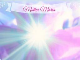 Webinar: ♥♡ Engel- live Channeling von Mutter Maria mit Energieübertragung  und Impulsen für deinen spirituellen Alltag