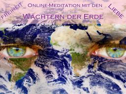 Webinar: Freiheit für uns und Mutter Erde - Channeling und Meditation mit den Wächtern der Erde