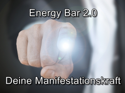 Webinar: Energy Bar 2.0 - Deine Manifestationskraft
