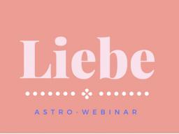 """Webinar: START 23.09. Webinare  """"Liebe""""  in 3 Teilen"""