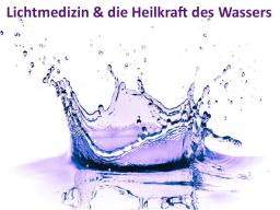 Webinar: Impuls-Webinar LICHTMEDIZIN & die Heilkraft des Wassers mit Heilmeditation