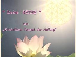 """Webinar: """"Deine Reise zum Kristallinen Tempel der Heilung"""""""