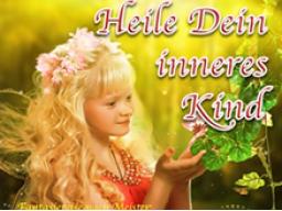 Webinar: Selbstliebe - Heile dein inneres Kind