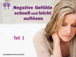 Webinar: Negative Gefühle auflösen Teil 1