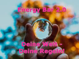 Webinar: Energy Bar 2.0 - Deine Welt - Deine Regeln!