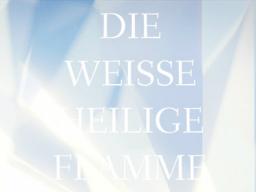 Webinar: DIE HEILIGE WEISSE FLAMME