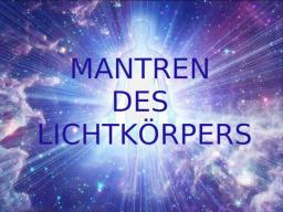 Webinar: LICHTKÖRPERMANTREN