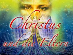 Webinar: Christus und die Eltern