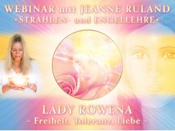 Webinar: LADY ROWENA * Strahlen- und Engellehre