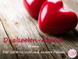 Webinar: Dualseelen-Abend - Thema: Der Gefühlsklärer und andere Frauen