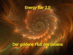 Webinar: Energy Bar 2.0 - Der goldene Fluss des Lebens