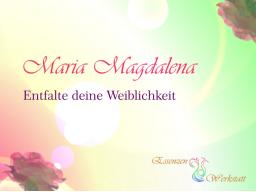 Webinar: Maria Magdalena - Entfalte deine Weiblichkeit