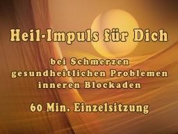 Webinar: Heil-Impuls für Dich  60 Min.  bei Schmerzen, gesundheitlichen Problemen, inneren Blockaden