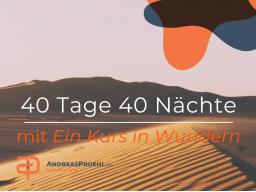Webinar: 40 Tage, 40 Nächte - mit Ein Kurs in Wundern