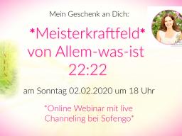 Webinar: ♡ Meisterkraftfeld von Allem-was-ist 22:22 mit Erzengel Metatron live Channeling ♡