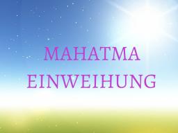 Webinar: MAHATMAEINWEIHUNG - Trainer: Saint von Lux