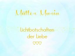 Webinar: ♥♡ Mutter Maria im live Channeling und Impulsabend: Du bist genau richtig! ♡♥