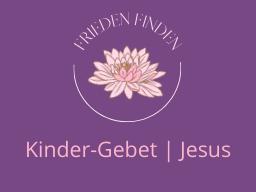 Webinar: Kinder-Gebet | Jesus Christus