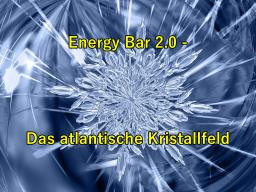 Webinar: Energy Bar 2.0 - Das atlantische Kristallfeld