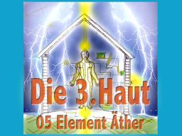 Webinar: Dritte Haut 05 Element Äther