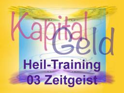 Webinar: Kapital-Geld-Heiltraining 03 Zeitgeist