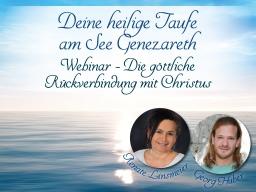 Webinar: Deine heilige Taufe am See Genezareth  - Meditation mit Georg und Renate