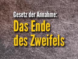 Webinar: Das Ende des Zweifels - Gesetz der Annahme