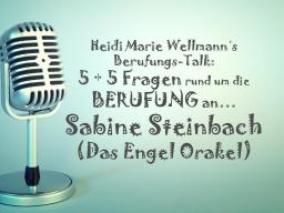 Webinar: Heidi Marie Wellmann´s Berufungs-Talk mit Sabine Steinbach (Das Engel Orakel)!