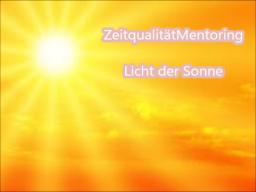 Webinar: ZeitqualtitätMentoring: Licht der Sonne