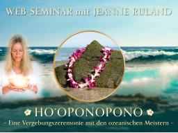 Webinar: HO'OPONOPONO - EINE VERGEBUNGSZEREMONIE mit den ozeanischen Meistern