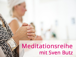 Webinar: Meditationsreihe mit Sven Butz