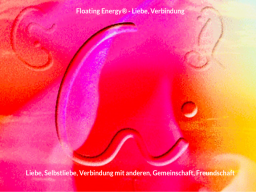 FERNbehandlung - virtuell - Floating Energy® Liebe, Verbindung mit anderen
