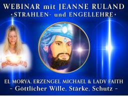 Webinar: EL MORYA, ERZENGEL MICHAEL & LADY FAITH * Strahlen- und Engellehre