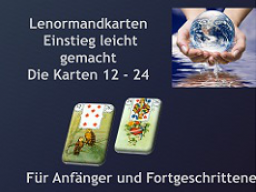 Webinar: Lenormandkarten - Einstieg leicht gemacht Die Karten 12 - 24