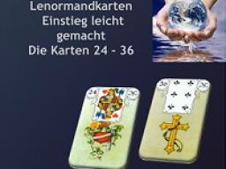 Webinar: Lenormandkarten - Einstieg leicht gemacht  Die Karten 24 - 36