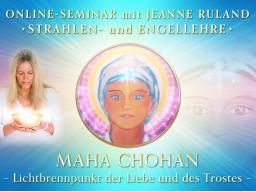 Webinar: MEISTER MAHA CHOHAN * Engel- und Strahlenlehre