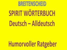 Webinar: E-Book>Das Spirit Wörterbuch Breitenscheid DEUTSCH - ALLDEUTSCH