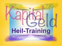Webinar: Kapital-Geld-Heil-Training