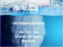 """Webinar: Kennenlern-Angebot """"Innere Freiheit erlangen""""  Energiearbeit mit deinem Unterbewusstsein"""