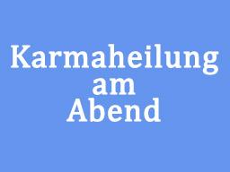 Webinar: Karmaheilung am Abend