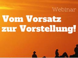 Webinar: Vom Vorsatz zur Vorstellung!