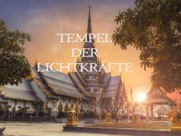 """Webinar: TEMPEL DER LICHTKRÄFTE """"Erleuchteter Glaube"""""""