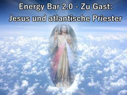 Webinar: Energy Bar 2.0 - Zu Gast: Jesus Christus und atlantische Hohepriester