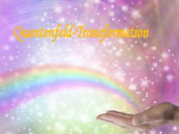 Webinar: Quanten-Coaching - Quantenfeld-Transformation - 15 Min