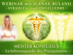 Webinar: MEISTER KONFUZIUS * Strahlen- und Engellehre