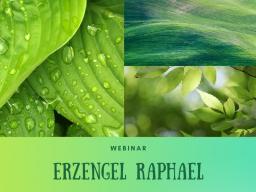 Webinar: Erzengel Raphael