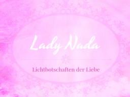 """Webinar: ♥♡ Lady Nada im live Channeling: Kern wahrer Liebe mit Bewusstssein deiner Herzenswünsche"""". ♡♥"""